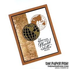 You Make the World a Better Place - The Paper Pixie Masculine Birthday Cards, Birthday Cards For Men, Man Birthday, Masculine Cards, Travel Cards, Making Greeting Cards, Card Making Techniques, Stamping Up Cards, Fathers Day Cards