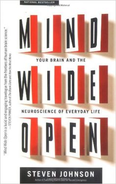 Mind Wide Open: Your Brain and the Neuroscience of Everyday Life: Steven Johnson: 9780743241663: Amazon.com: Books