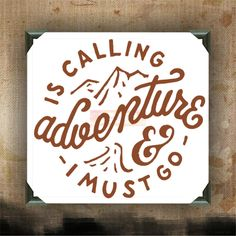 ADVENTURE IS CALLING and I must go - Painted and/or Decorated Canvases - wall decor - wall hanging - custom canvas painting