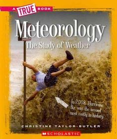 Meteorology: The Study of Weather (True Books)