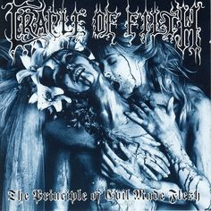 The Principle Of Evil Made Flesh, an album by Cradle Of Filth on Spotify