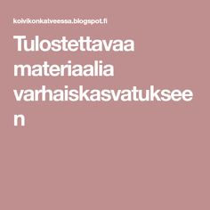Tulostettavaa materiaalia varhaiskasvatukseen Opi, Kindergarten, Preschool, Mindfulness, Teacher, Education, Kids, Classroom Ideas, Smoothie