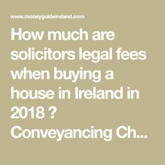 How much are solicitors legal fees when buying a house in Ireland in 2018 ? Also information about currency transfers. Houses In Ireland, New Builds, Money, Stuff To Buy, Silver