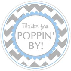Baby Shower Thanks for Poppin By labels Chevron Baby Shower