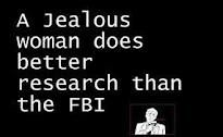 A jealous woman...
