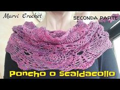 Tutorial poncho, scaldacollo, sciarpa all'uncinetto,crochet,poncho scarf,shawl - YouTube
