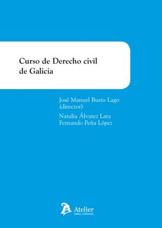 Curso de derecho civil de Galicia /  Natalia Álvarez Lata.     Atelier, 2015