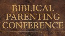 Biblical Parenting Conference with Tedd Tripp, author of Shepherding a Child's Heart