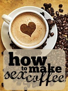 How to make sex coffee to boost your libido. #recipes #coffee