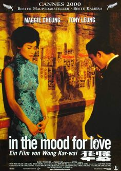 In The Mood For Love. This movie is sad and beautiful and you must watch it.