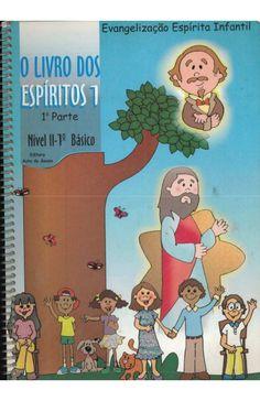O livro dos espíritos para crianças 1  1ª parte- nivel ii 1º básico (1)