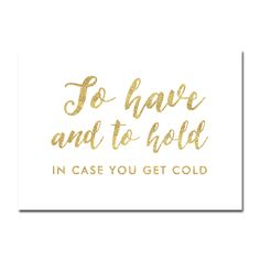 Wedding Sign White Gold Glitter - In Case You Get Cold - Instant Download Printable - Style 2 - 5x7
