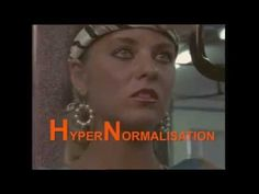 Adam Curtis  - HyperNormalisation