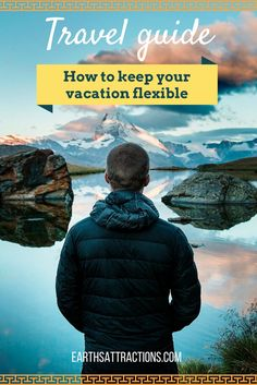 Travel guide: how to keep your vacation as flexible as possible