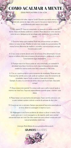 Como acalmar sua mente: uma lista com ideias práticas para diminuir a ansiedade e a hiperatividade no dia a dia | Grandes Mulheres Body And Soul, Motivation, Yoga Meditation, Good Vibes, Better Life, Self Improvement, Wicca, Reiki, Self Love