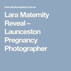 Lara Maternity Reveal – Launceston Pregnancy Photographer