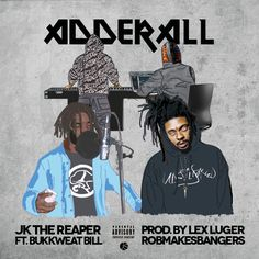 official cover artwork for 'Adderall' by J.K. The Reaper feat. Bukkweat Bill prod. by Lex Luger x Robmakesbangers https://soundcloud.com/robmakesbangers/jk-the-reaper-adderall-ft-bukkweatbill