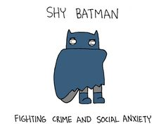 This is totally me.  Except for the fighting crime and being Batman part.
