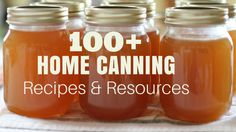 Food Preservation | Home Canning | Pressure Canning | Water Bath Canning | 100 + Home Canning Recipes and Resources
