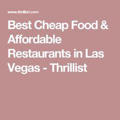 Best Cheap Food & Affordable Restaurants in Las Vegas - Thrillist