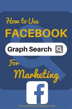 Facebook Graph Search is more than an improved feature. It gives you insight and access to what your fan base is looking for. Here's how to Use Facebook Graph Search to Improve Your Marketing | Social Media Examiner