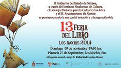 Te invitamos a la inauguración de la 13 Feria del Libro Los Mochis 2014. Domingo 9 de noviembre de 2014 en la Plazuela 27 de Septiembre a las 19:30 horas. Los Mochis, Sinaloa.