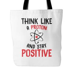 Think Like A Proton Tote Bag, 18 inches x 18 inches