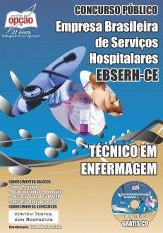 Apostila Concurso Empresa Brasileira de Serviços Hospitalares - EBSERH, com lotação em unidades Hospitalares da Universidade Federal do Ceará - UFC - 2014: - Cargo: Técnico em Enfermagem