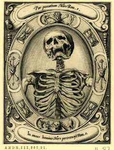 A skeleton; HL; set in an oval frame with hourglasses and skulls and bones; from a series of six engravings of memento mori.  c.1605  Engraving