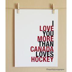 I love you more than Canada loves hockey
