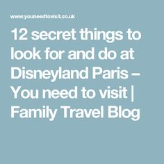 12 secret things to look for and do at Disneyland Paris – You need to visit   Family Travel Blog