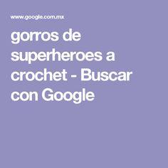gorros de superheroes a crochet - Buscar con Google