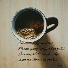 Jadilah Seperti Kopi Quotes By Me Pinterest Coffee Coffee