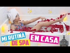 MI RUTINA DE SPA EN CASA ♥ | Yarissa - YouTube