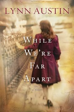 While We're Far Apart by Lynn Austin http://www.amazon.com/dp/B004A90610/ref=cm_sw_r_pi_dp_9g16vb12F6J88