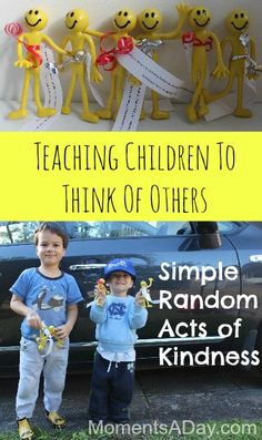 "Teaching Children To Think Of Others: A Simple Random Act of Kindness.  An idea would be to have a ""giving fund"" in which your kids help decide how to give away money - whether it is by buying a toy or donating to an organization."