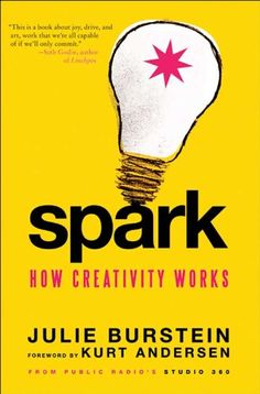 Spark: How Creativity Works by Julie Burstein | books to read | books in 2017