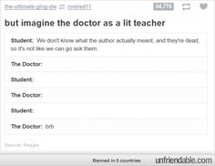 """Imagine the Doctor as a lit teacher with Catherine Tate as a student. Oh wait, you don't have to. Just search """"Comic Relief David Tennant Catherine Tate"""" on YouTube."""