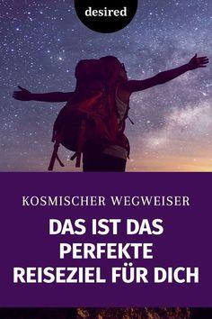 Lass den Kosmos sprechen, dich von den Sternen leiten und finde heraus, welches das perfekte Reiseziel für dich ist.  #horoskop #sternzeichen #reiseziel Wanderlust, Movie Posters, Beauty, Fashion Styles, Direction Signs, Adventure, Destinations, Viajes, Pictures