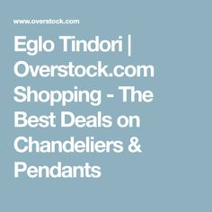 Eglo Tindori | Overstock.com Shopping - The Best Deals on Chandeliers & Pendants