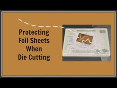 Quick Crafting Tip - Protecting Foil Sheets When Die Cutting - Lisa's Stamp Studio