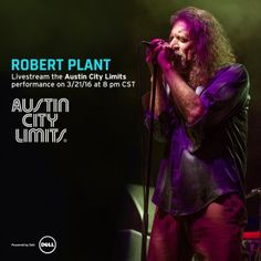 Robert Plant's live taping for Austin City Limits on March 21 will be livestreamed on Youtube.