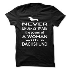 cool Never Underestimate The Power A Of A Woman With A DACHSHUND  Check more at http://plaintee.top/name-tshirts-coupon/never-underestimate-the-power-a-of-a-woman-with-a-dachshund-buy-now.html