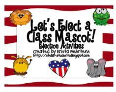 Let's Elect a Class Mascot- Election Activity for students - Krista Mehrtens - TeachersPayTeachers.com