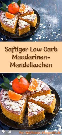 Rezept für einen saftigen Low Carb Mandarinen-Mandelkuchen: Der kohlenhydratarme, kalorienreduzierte Kuchen wird ohne Zucker und Getreidemehl zubereitet ...