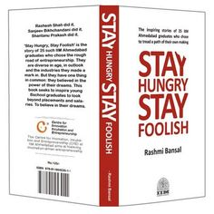 Stay Hungry Stay Foolish #Rashmi Bansal wrote a collection of 25 stories; each  involving  someone who left a cushy office job to plunge into #entrepreneurship. It's a must read for every #MBA student.