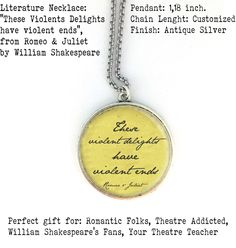 Gift For Books Lovers Gift for Theatre Lovers Romeo & Juliet William Shakespeare Quote These Violents Delights have Violent Ends Poetry Necklace Pendant With Quote Literature Theatre