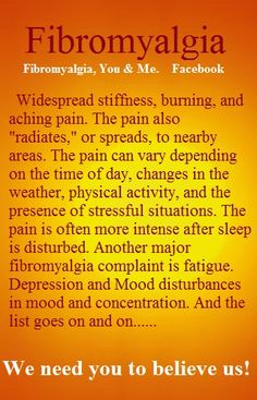 Believe us, Fibro is real! Oh I have the stiffness today!! Was snuggling to the heating pad for a while.