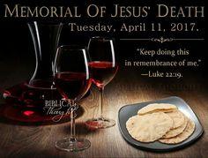 Memorial of Jesus death. Tuesday, April 11. 2017.