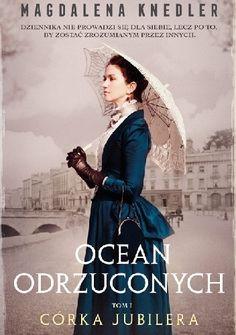 Okładka książki Ocean odrzuconych. Córka jubilera Novels, Reading, Ocean, Books, Movie Posters, Book Covers, Natalia Oreiro, Literatura, Livros